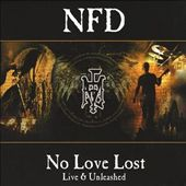 N.F.D.: No Love Lost/Live and Unleashed