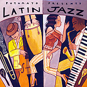 Various Artists: Putumayo Presents: Latin Jazz