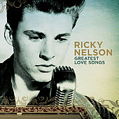 Rick Nelson: Greatest Love Songs