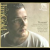 Kantate / Andreas Scholl, Concerto di Viole, Basel Consort