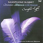 Saxophone Summit: Saxophone Summit: Seraphic Light *
