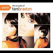 Toni Braxton: Playlist: The Very Best of Toni Braxton [Digipak]