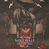 Mike Hale (Gunmoll): Lives Like Mine *