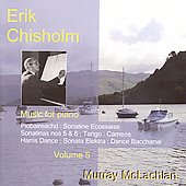 Chisholm: Music for Piano Vol 5 / Murray McLachlan