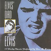 Ross McManus: Elvis' Dad Sings Elvis