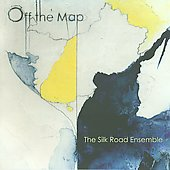 Off The Map / Silk Road Ensemble