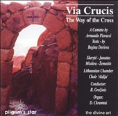 Via Crucis (The Way of the Cross): A Cantata by Armando Pierucci