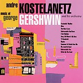 Andr&#233; Kostelanetz: Music of George Gershwin