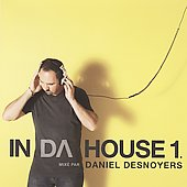Daniel Desnoyers: In Da House, Vol. 1