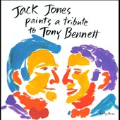 Jack Jones: Jack Jones Paints a Tribute to Tony Bennett