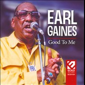 Earl Gaines: Good to Me
