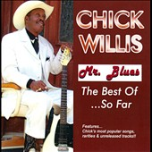 Chick Willis: Mr. Blues: The Best of...So Far