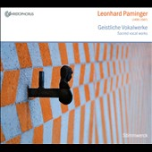 Leonhard Paminger: Sacred Vocal Works