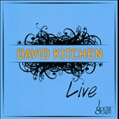 David Kitchen: Live At Goose Creek