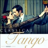 Hugo Diaz Trio/Hugo Diaz/Trio Hugo Dìaz: The 20 Best Of Classical Tango