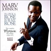 Marv Johnson: I'll Pick a Rose for My Rose: Motown Rec 64-71