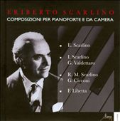 Eriberto Scarlino: Piano Works and Chamber Music / Scarlino, Valdettaro, Cicconi, Libetta