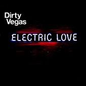 Dirty Vegas: Electric Love [Digipak] *