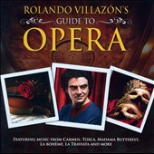 Rolando Villazon's Guide to Opera