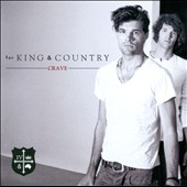 For King & Country: Crave *
