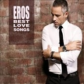 Eros Ramazzotti: Best Love Songs