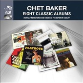Chet Baker (Trumpet/Vocals/Composer): Eight Classic Albums
