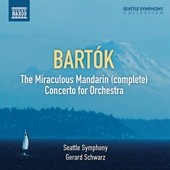 Bartók: The Miraculous Mandarin (Complete); Concerto for Orchestra / Gerard Schwarz