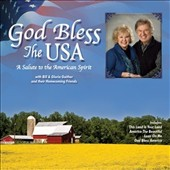 Gloria Gaither/Homecoming Friends/Bill & Gloria Gaither (Gospel)/Bill Gaither (Gospel): God Bless the USA: A Salute to the American Spirit