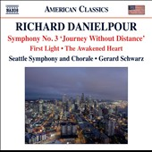 Richard Danielpour: Symphony No. 3 'Journey Without Distance'; First Light; The Awakened Heart / Schwarz