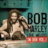 Bob Marley/Bob Marley & the Wailers: In Dub, Vol. 1