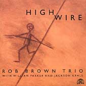 Rob Brown (Sax): High Wire