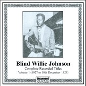 Blind Willie Johnson: Complete Recorded Titles, Vol. 1