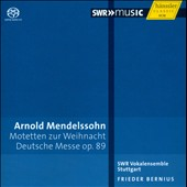 Arnold Mendelssohn: Motetten zur Weihnacht; Deutsche Messe, Op. 89 / SWR Vocal Ensemble