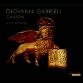Giovanni Gabrieli: 23 Canzoni and other short pieces / Liuwe Tamminga: organ; Bruce Dickey, Doron Sherwin: cornets