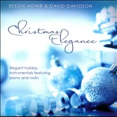 Beegie Adair/David Davidson (Violin): Christmas Elegance: Elegant Holiday Instrumentals Featuring Piano and Violin