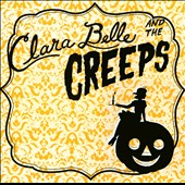 Clara Belle & the Creeps: Clara Belle And The Creeps