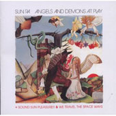 Angels & Demons At Play/Sun Ra: Sound Sun Pleasure/We Travel the Space Ways