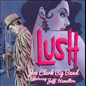Joe Clark Big Band: Lush