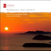 Madrigali dell'Estate: Music for Voice by Stephen McNeff / Clare McCaldin, soprano; Andrew West, piano