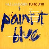 The Nils Landgren Funk Unit: Paint It Blue