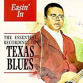 Various Artists: The Easin' In: The Essential Recordings of Texas Blues