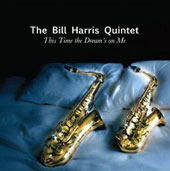 The Bill Harris Quintet: This Time the Dream's on Me