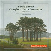 Louis Spohr: Complete Violin Concertos / Ulf Hoelscher, violin