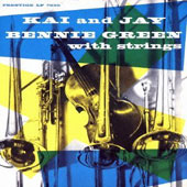 J.J. Johnson (Trombone)/Kai Winding/Bennie Green (Trombone): Kai & Jay: Bennie Green with Strings [Bonus Track]