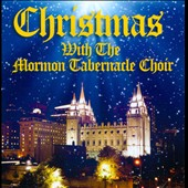 Mormon Tabernacle Choir: Christmas with the Mormon Tabernacle Choir