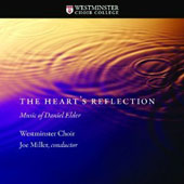 Hearts Reflection: Music of Daniel Elder (b.1986) / John Hudson, piano; Westminster Choir