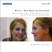 Mirror: New Music for Accordion by Koblenz, Schlunz, Ahn, Seither, Kim, Beil / Margit Kern, accordion
