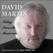 David Martin (Butterscotch): Silky Smooth Moments