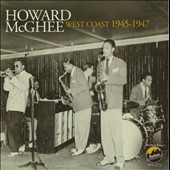 Howard McGhee: West Coast 1945-1947 *