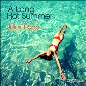 Julius Papp: A Long Hot Summer: Mixed & Selected by Julius Papp [Digipak]